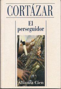 Julio Cortázar – El perseguidor