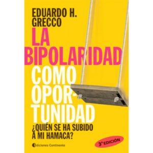 Eduardo H. Grecco – La bipolaridad como oportunidad