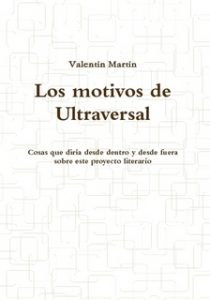 Valentín Martín - Los motivos de Ultraversal