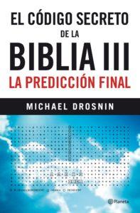 """Michael Drosnin – El código secreto de la Biblia III<span class=""""rating-result after_title mr-filter rating-result-4671"""" ><span class=""""mr-star-rating"""">    <i class=""""fa fa-star mr-star-full""""></i>        <i class=""""fa fa-star mr-star-full""""></i>        <i class=""""fa fa-star mr-star-full""""></i>        <i class=""""fa fa-star mr-star-full""""></i>        <i class=""""fa fa-star mr-star-full""""></i>    </span><span class=""""star-result"""">5/5</span><span class=""""count"""">(1)</span></span>"""